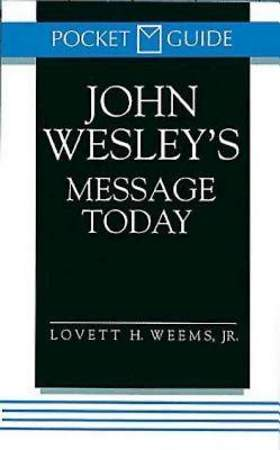 John Wesley`s Message Today