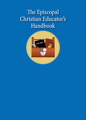 The Episcopal Christian Educator`s Handbook