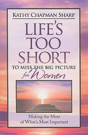 Life's Too Short to Miss the Big Picture for Women