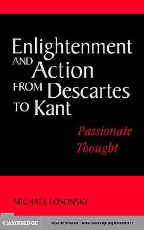 Enlightenment and Action from Descartes to Kant [Adobe Ebook]