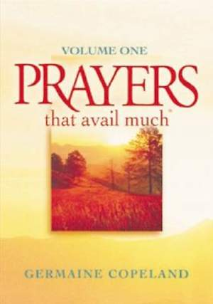 Prayers That Avail Much Volume One