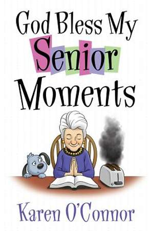 God Bless My Senior Moments [ePub Ebook]