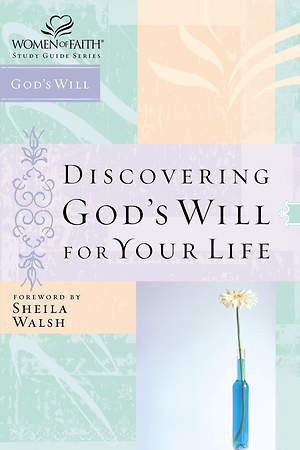 Women of Faith Study Guide Series - Discovering God`s Will for Your Life