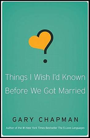 Things I Wish I`d Known Before We Got Married