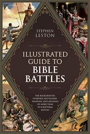 The Illustrated Guide to Bible Battles