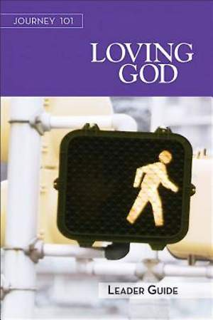 Journey 101: Loving God Leader Guide - eBook [ePub]