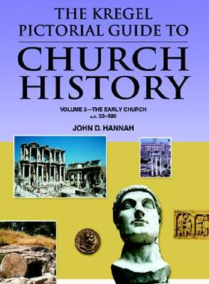 The Kregel Pictorial Guide to Church History Volume 2
