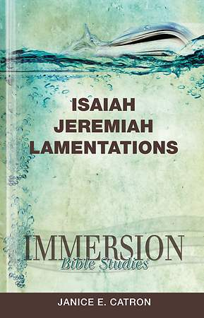 Immersion Bible Studies: Isaiah, Jeremiah, Lamentations - eBook [ePub]