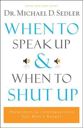 When to Speak Up and When To Shut Up [ePub Ebook]