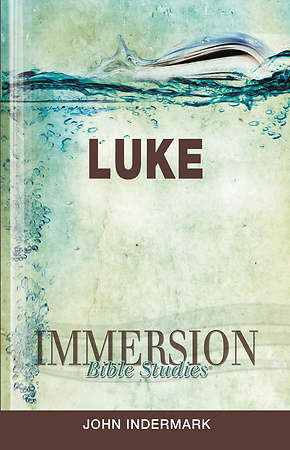 Immersion Bible Studies: Luke