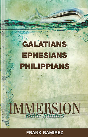 Immersion Bible Studies: Galatians, Ephesians, Philippians