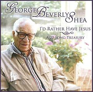 George Beverly Shaw - I'd Rather Have Jesus CD