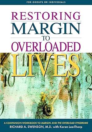 Restoring Margin to Your Overloaded Life