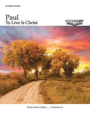 Paul: To Live Is Christ Leader's Guide