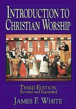 Introduction to Christian Worship Third Edition - eBook [ePub]