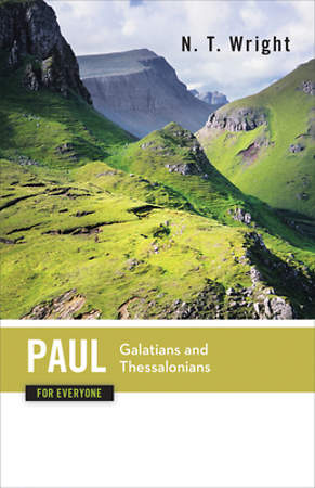 Paul for Everyone - Galatians and Thessalonians Commentary Series