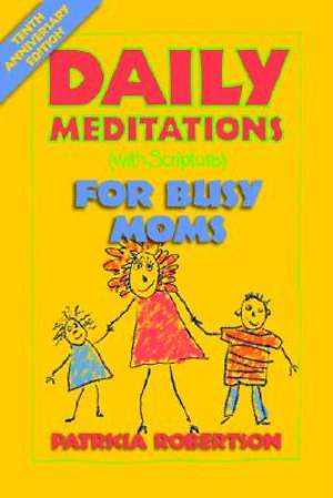 Daily Meditations (with Scripture) for Busy Moms
