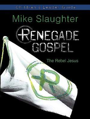 Renegade Gospel Children's Leader Guide