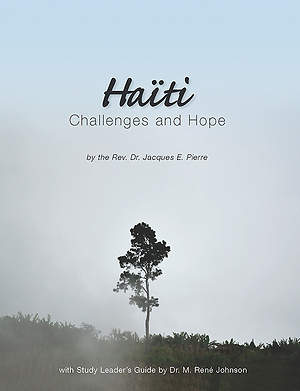 Haiti: Challenges and Hope