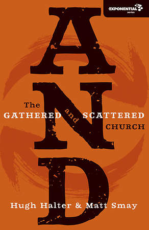 AND The Gathered and Scattered Church