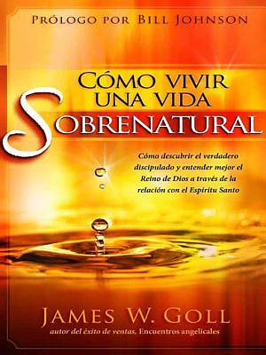 Como Vivir Una Vida Sobrenatural [ePub Ebook]