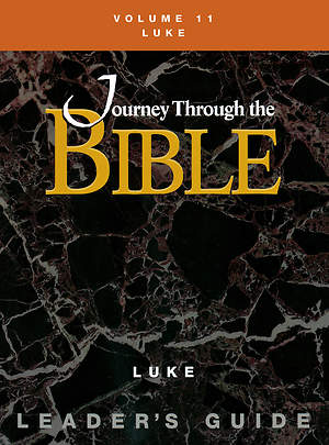 Journey Through the Bible Volume 11: Luke Leader`s Guide