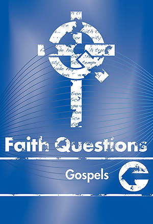 We Believe Faith Questions - Gospels