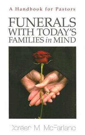 Funerals with Today`s Families in Mind