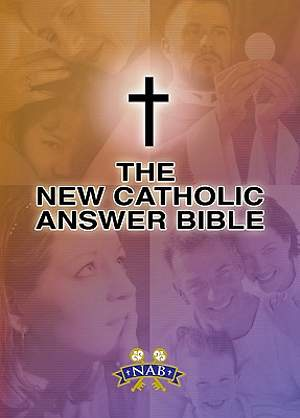 New Catholic Answer Bible New American Bible Revised