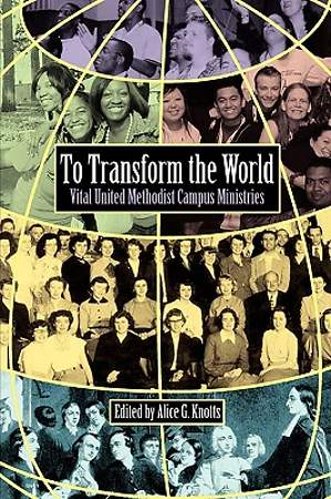 To Transform the World: Vital United Methodist Campus Ministries