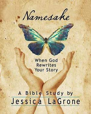 Namesake: Women`s Bible Study Participant Book