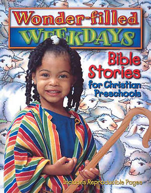 Wonder-filled Weekdays Bible Stories for Christian Preschools Downloadable