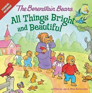 The Berenstain Bears and All Things Bright and Beautiful