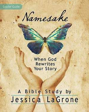 Namesake: Women`s Bible Study Leader Guide