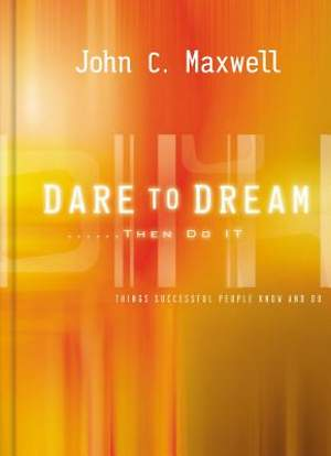 Dare to Dream . . . Then Do It