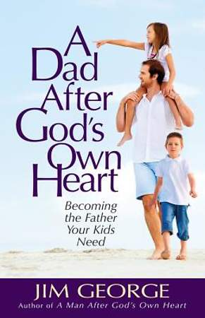 A Dad After God's Own Heart [ePub Ebook]