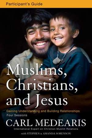 Muslims, Christians, and Jesus Participant`s Guide with DVD