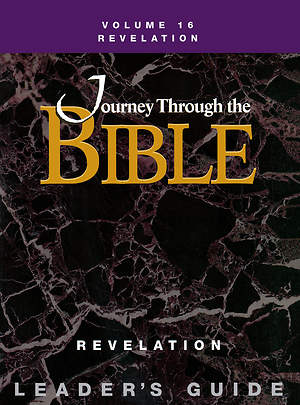 Journey Through the Bible Volume 16: Revelation Leader`s Guide