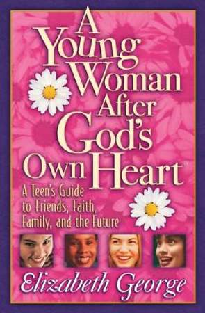A Young Woman After God`s Own Heart