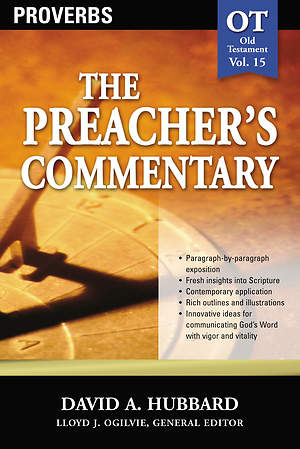 The Preacher's Commentary - Proverbs