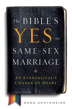 The Bible's Yes to Same-Sex Marriage [ePub Ebook]