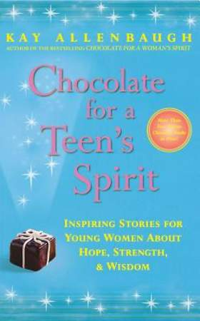Chocolate for a Teen`s Spirit