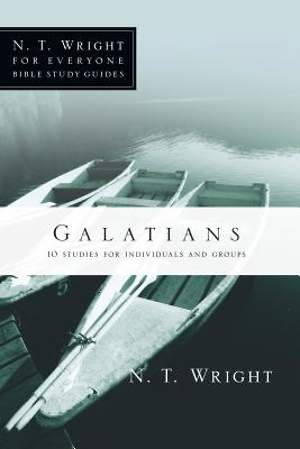 N. T. Wright for Everyone Bible Study Guides - Galatians