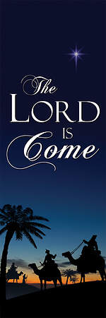 Nativity Series Lord is Come Banner 2' x 6'