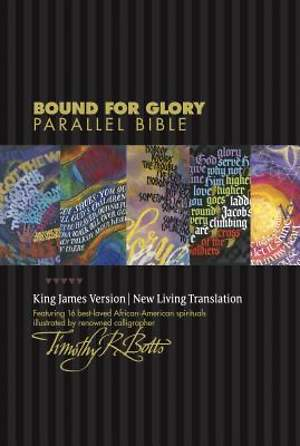 New Living Translation/King James Version Bound for Glory People's Parallel Bible