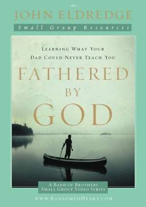 Fathered by God Participant`s Guide