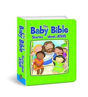 The Baby Bible Stories About Jesus