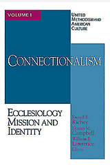 United Methodism and American Culture Volume 1 Connectionalism