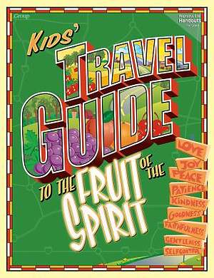 Kids` Travel Guide to the Fruit of the Spirit