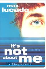 It`s Not about Me Teen Edition